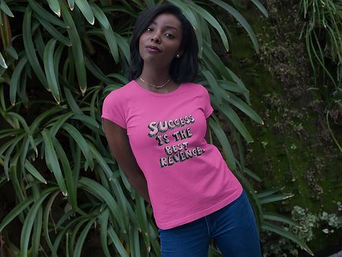 Incredibooty™ Motivation   Success is the Best Revenge T-Shirt