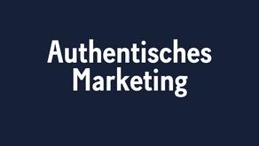 Authentisches Marketing: So machst du deine Marke sichtbar