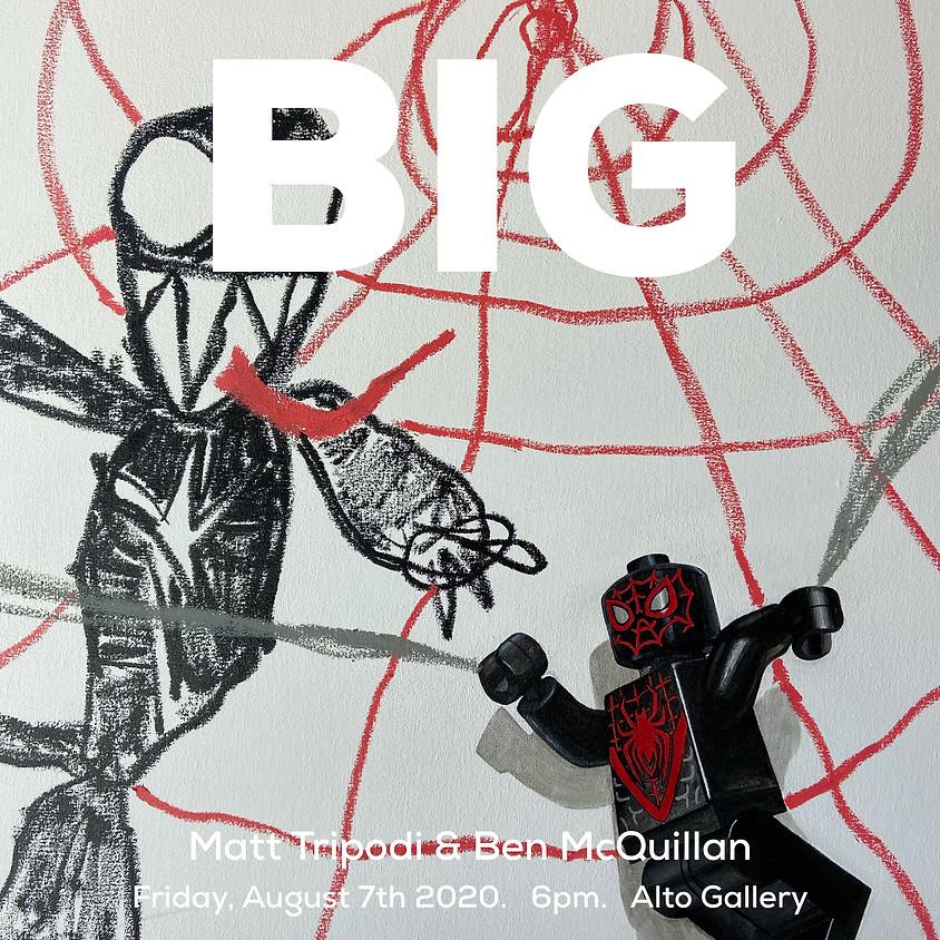 Preview: BIG featuring Matt Tripodi and Ben McQuillan
