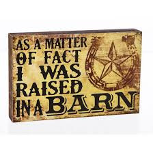 Raised in Barn Sign