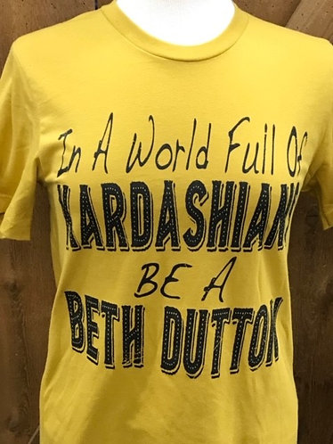 Treasures For You In A World Full Of Kardashians Tee