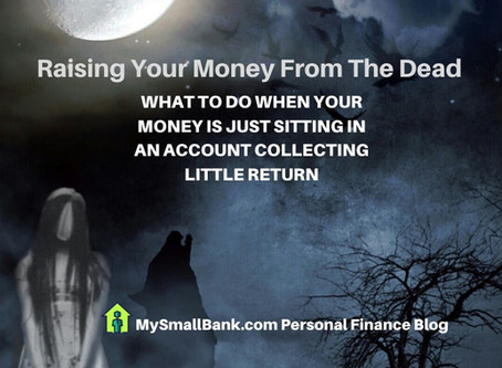 Raising your money from the dead.