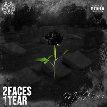"""My Woes"" 2Faces 1Tear"