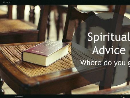 spiritual advice- where do you go?