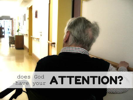 does God have your attention?