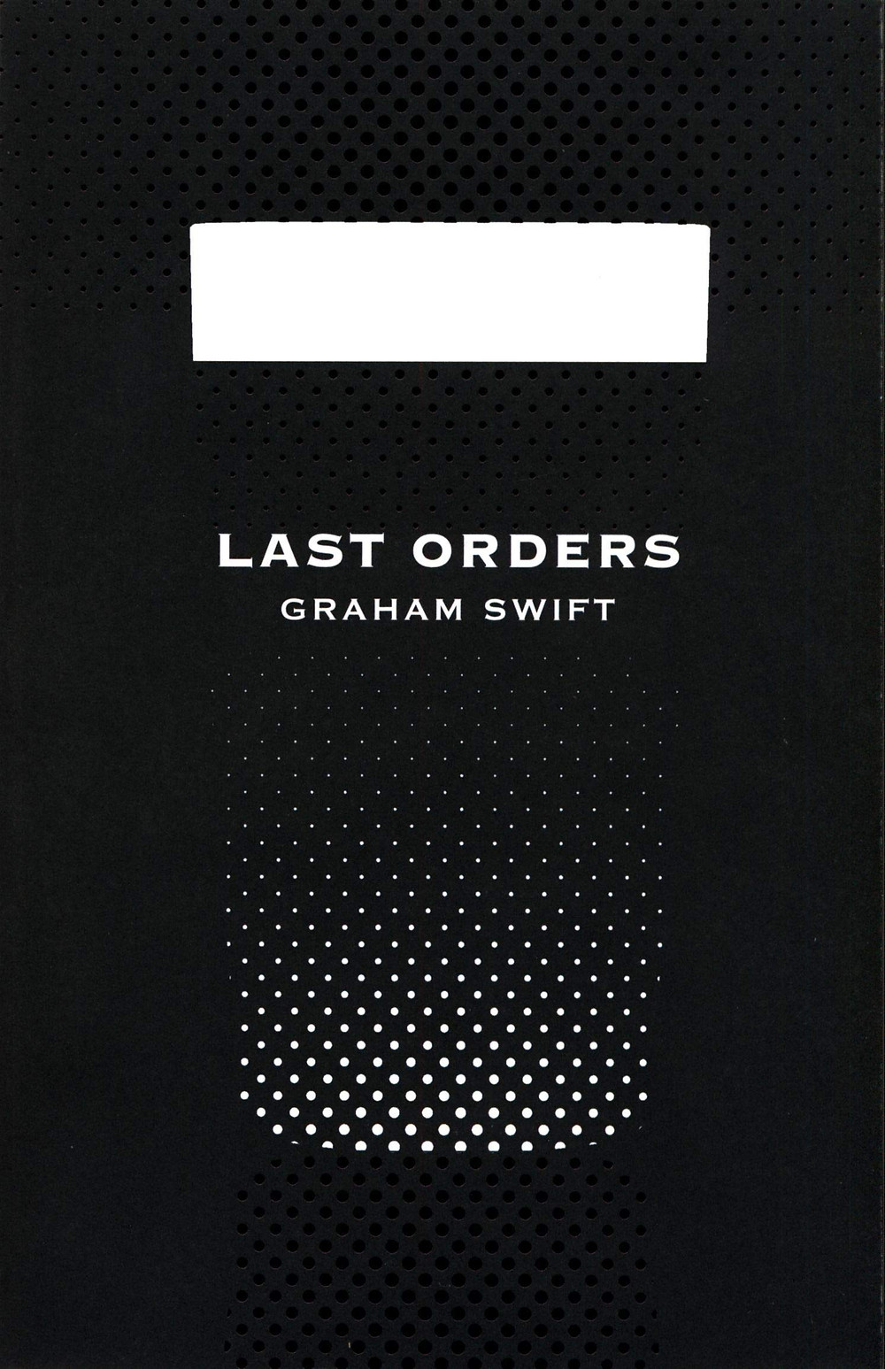 Last Orders - Graham Swift Book Cover
