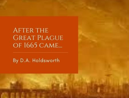 After the Great Plague of 1665 came...