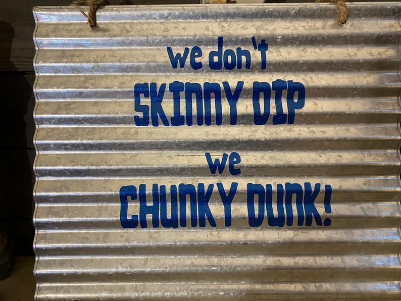 We don's skinny dip - We chunky dunk