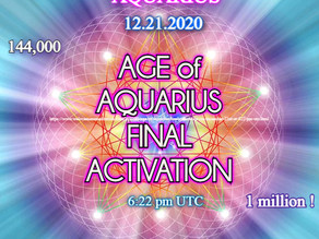 Age of Aquarius final Activation on December 21st 2020 at 6:22 pm UTC