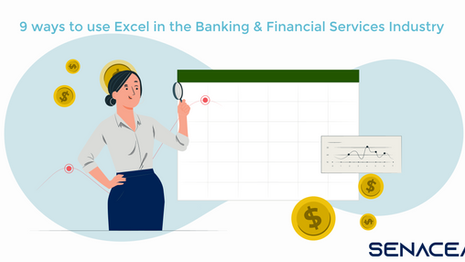 9 Ways to Use Excel in the Banking and Financial Services Industry