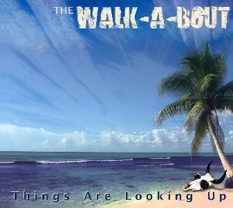 The Walk-A-Bout Things Are Looking Up Vinyl