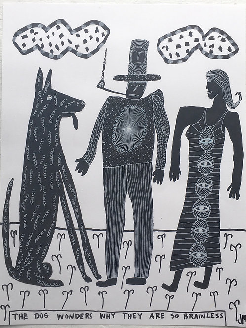The Dog Wonders Why They Are So Brainless. 20.5 x 15.5 inches.