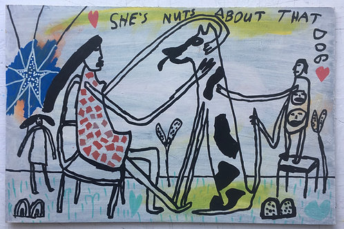 She's Nuts About That Dog. 18 x 12 inches.