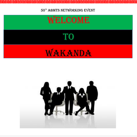 Wakanda Forever!! ABMTS Networking Event