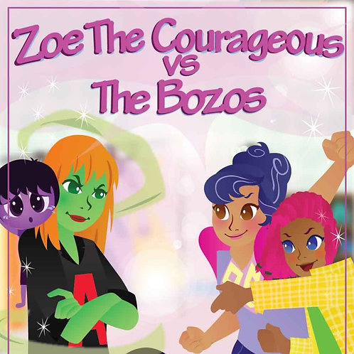 Zoe the Courageous v. the Bozos