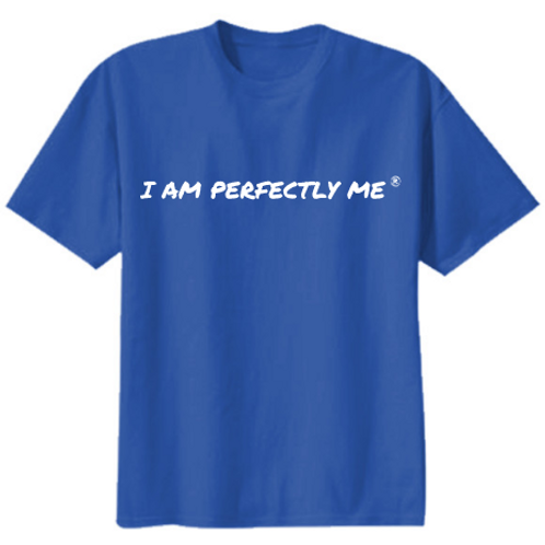 I AM PERFECTLY ME T-SHIRT