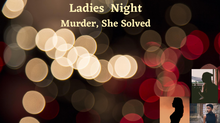 Ladies Night - Female Sleuths!