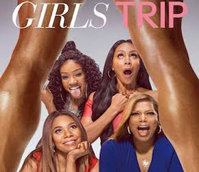 Girls Trip Is A Fun Ride-Along!!