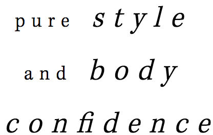 pure style and body confidence