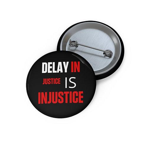 DELAY IN JUSTICE BUTTON