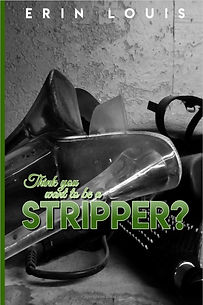 Think You Want To Be a Stripper.jpg