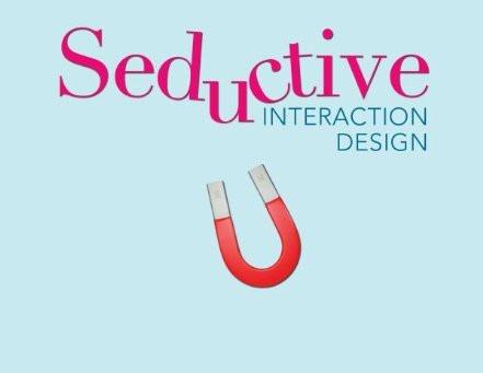 Seductive Interaction Design by Stephen P. Anderson