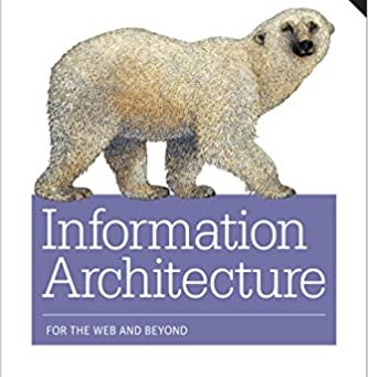 Information Architecture by Peter Morville & Louis Rosenfeld
