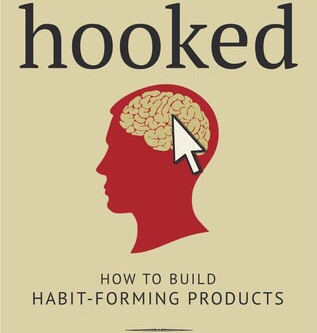 Hooked, How To Build Habit Forming Products by Nir Eyal & Ryan Hoover