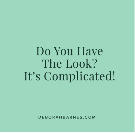 Do You Have The Look? It's Complicated!