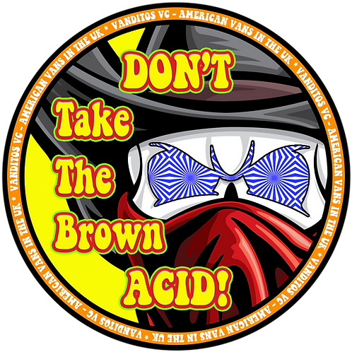 Don't Take The Brown Acid! (sticker)