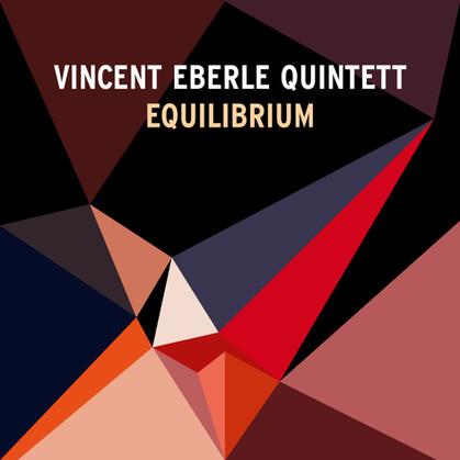 Vincent Eberle Quintett - Equilibrium