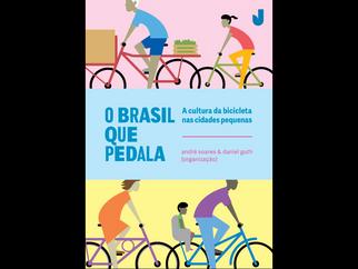 O BRASIL QUE PEDALA, A CULTURA  BICICLETA NAS CIDADES PEQUENAS - PDF GRÁTIS