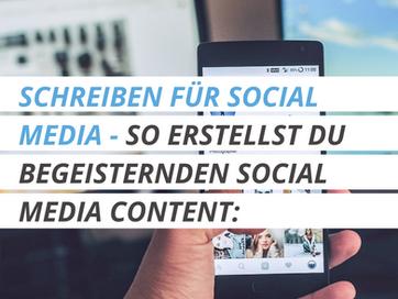 SCHREIBEN FÜR SOCIAL MEDIA - SO ERSTELLST DU BEGEISTERNDEN SOCIAL MEDIA CONTENT: