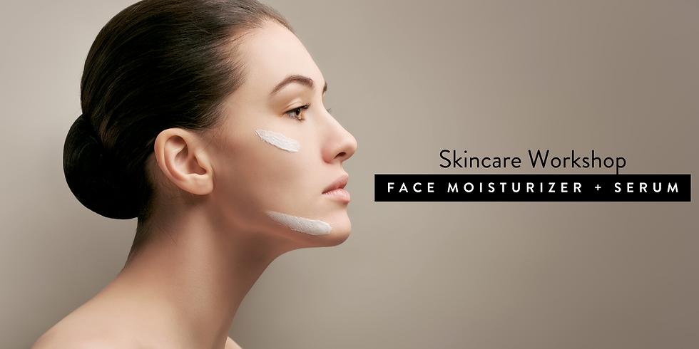 Skincare Workshop: Face Moisturizer + Serum