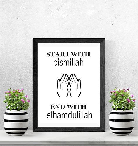 Start with Bismillah / End with Elhamdulillah