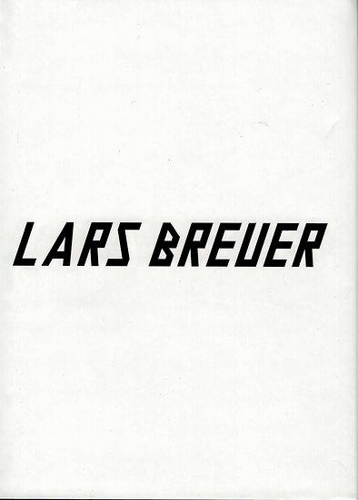 Lars Breuer - Arbeiten/Works 2011-2012