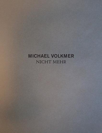Michael Volkmer: Nicht Mehr