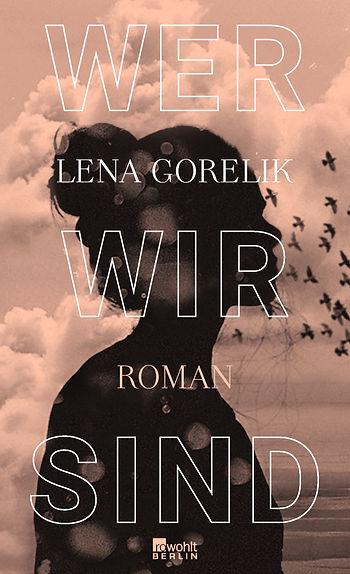 Wer_wir_sind_Lena_Gorelik_C_Rowohlt_Verlag.jpg