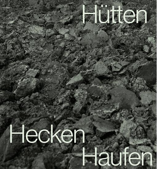 Ingar Krauss - Hütten Hecken Haufen