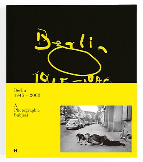 Berlin 1945–2000 als fotografisches Motiv
