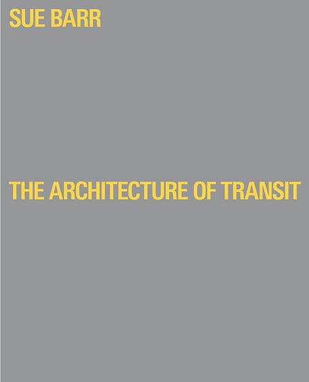 Sue Barr - The Architecture of Transit