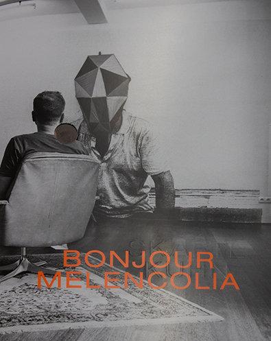 Bonjour Melencolia