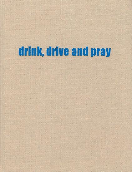 Michael Volkmer - drink, drive and pray