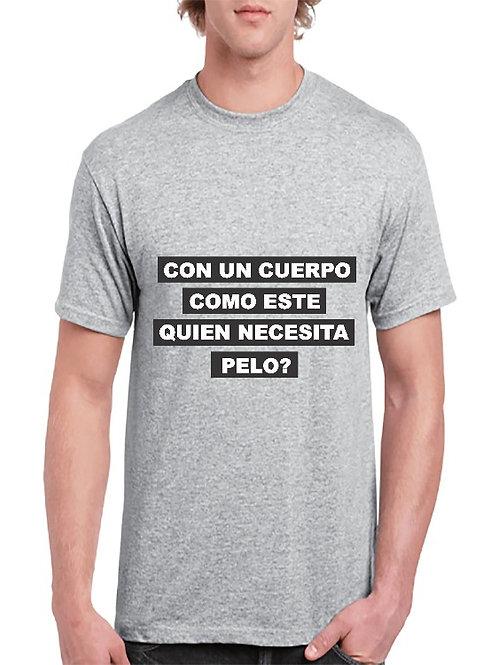 Camiseta quien necesita pelo