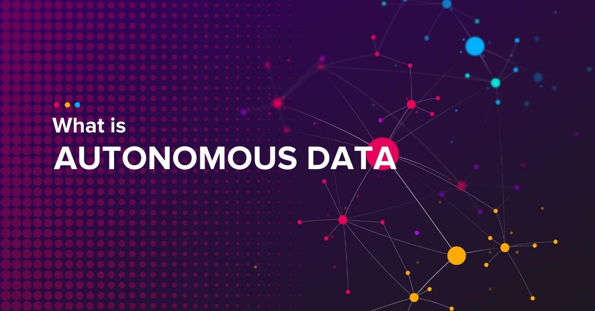 [Read] What is Autonomous Data?