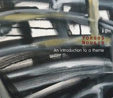 Yorgos Nousis - An introduction to a theme