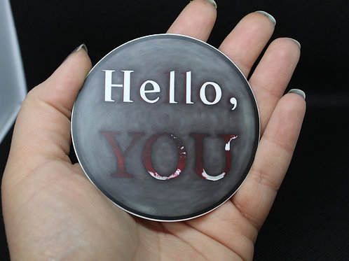 Hello, You Vinyl Sticker