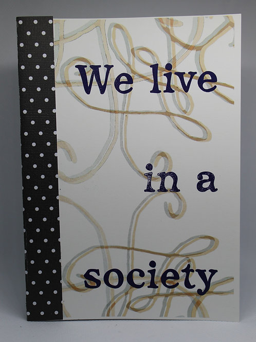 We Live in a Society Notebook