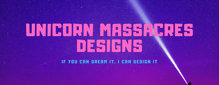 Unicorn Massacres Designs (1).png