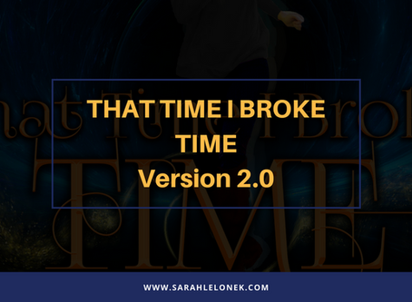 That Time I Broke Time gets an update!